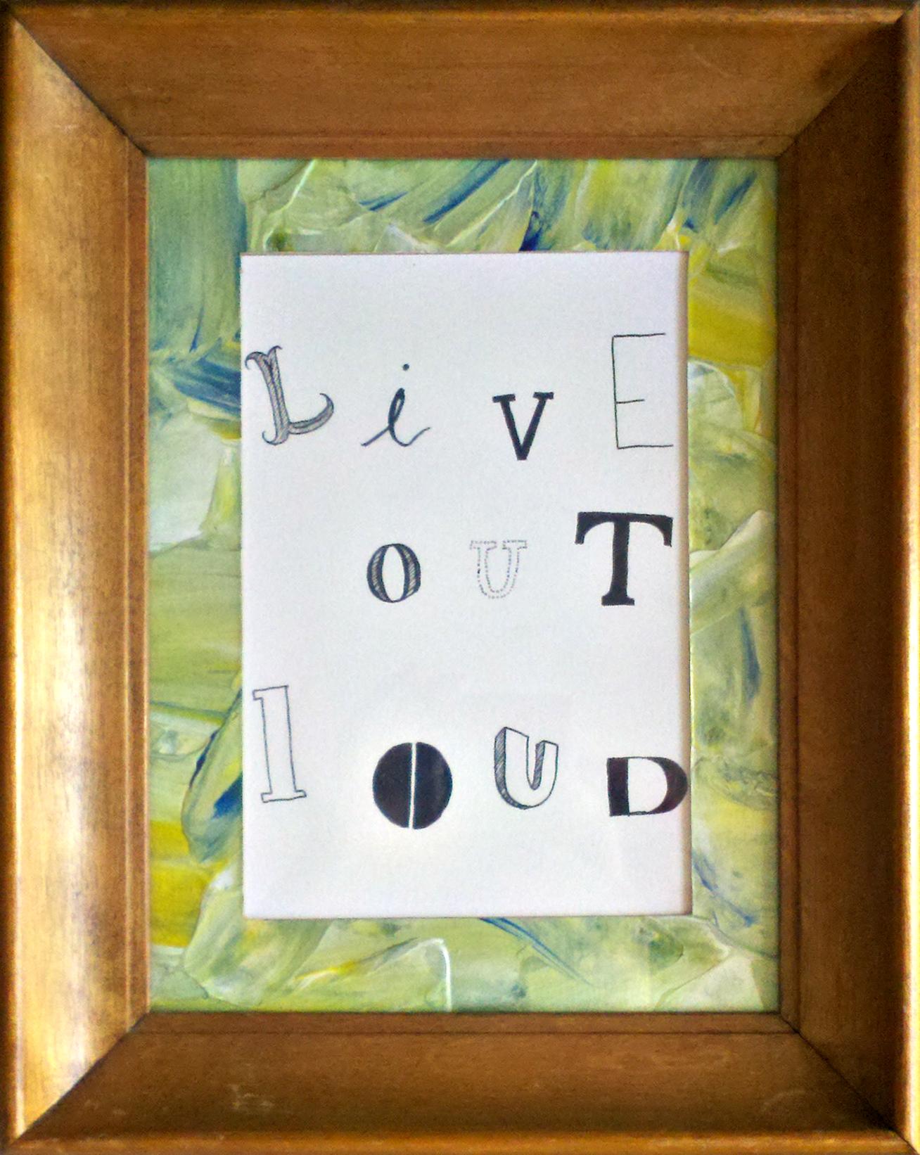 Live Out Loud - Framed