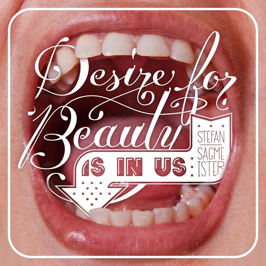 Desire for Beauty is in Us - Stefan Sagmeister