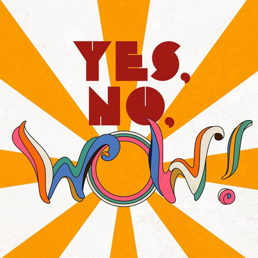 No, Yes, WOW! - Milton Glaser